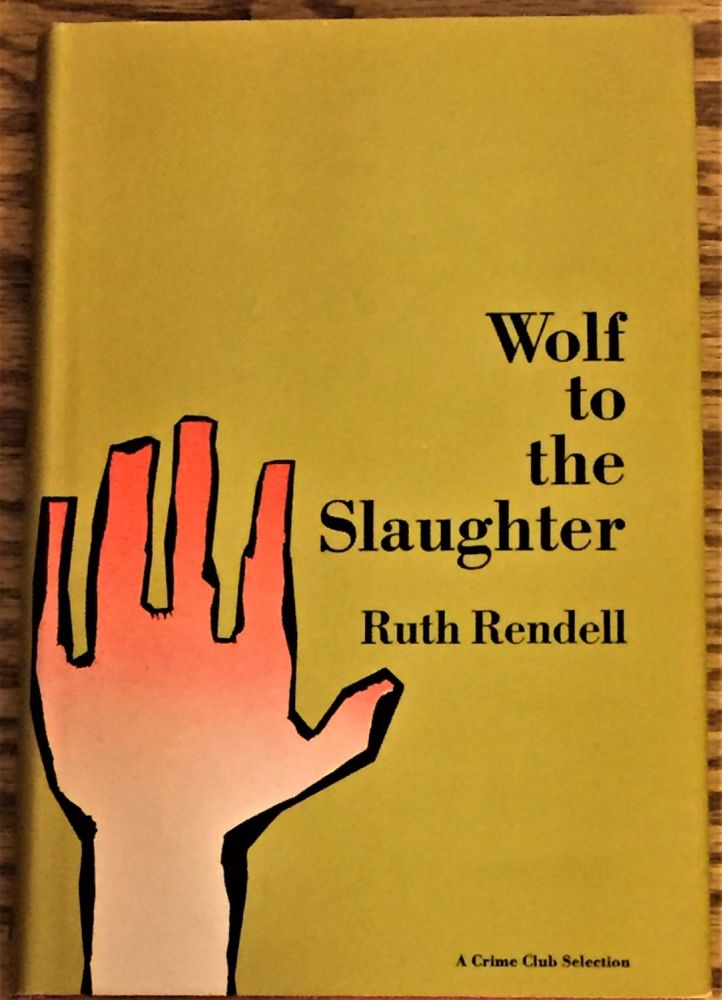 Wolf to the Slaughter. Ruth Rendell.