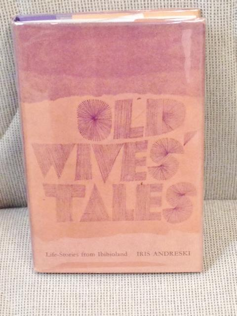 Old Wives' Tales, Life Stories from Ibibioland. Iris ANDRESKI.