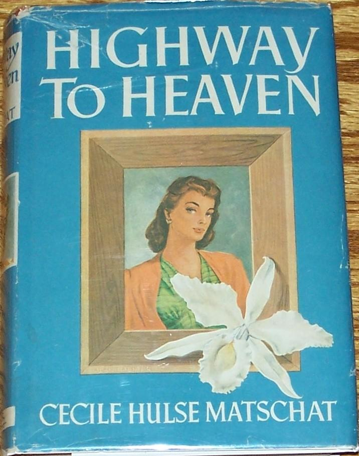 Highway to Heaven. Cecile Hulse MATSCHAT.