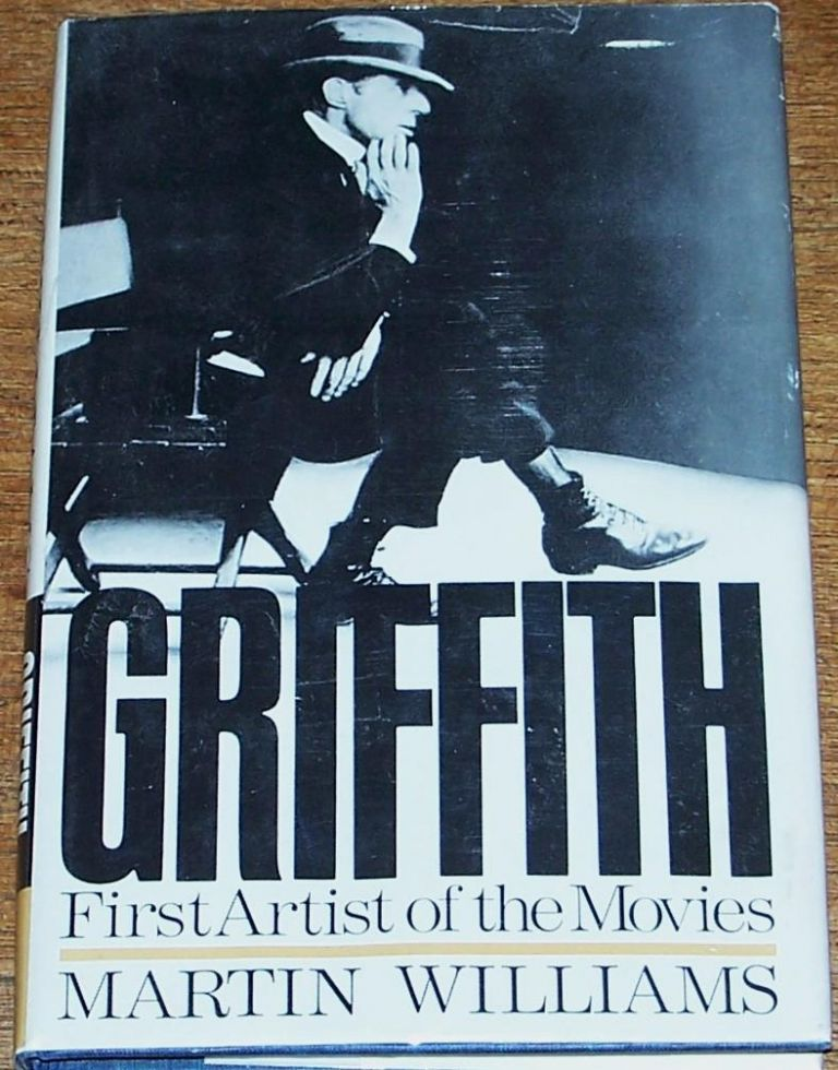 Griffith, First Artist of the Movies. Martin Williams.