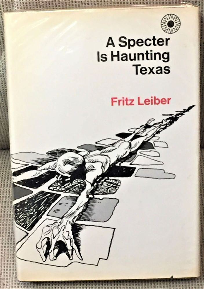 A Specter is Haunting Texas. Fritz Leiber.