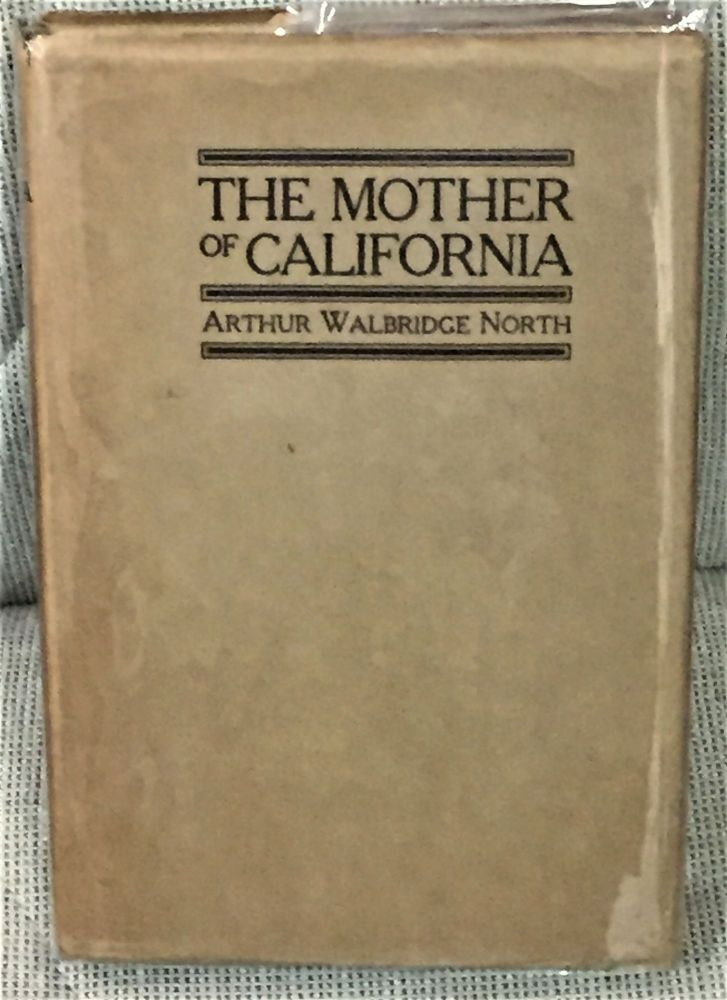 The Mother of California. Arthur Walbridge North.