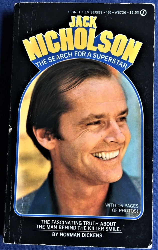 Jack Nicholson, The Search for a Superstar. Norman Dickens.