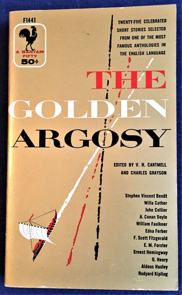 Selections from The Golden Argosy. V H. Cartmell, Charles Grayson, Arthur Conan Doyle Willa Cather, others, Ernest Hemingway, F. Scott Fitzgerald, William Faulkner.
