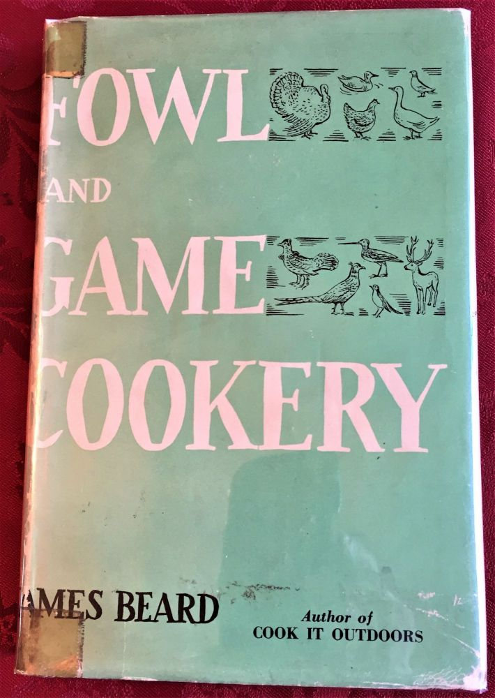 Fowl and Game Cookery. James Beard.