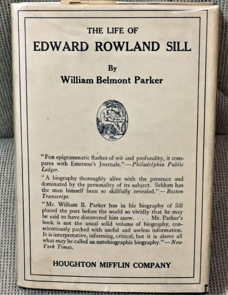 Edward Rowland Sill: His Life and Work. William Belmont Parker.