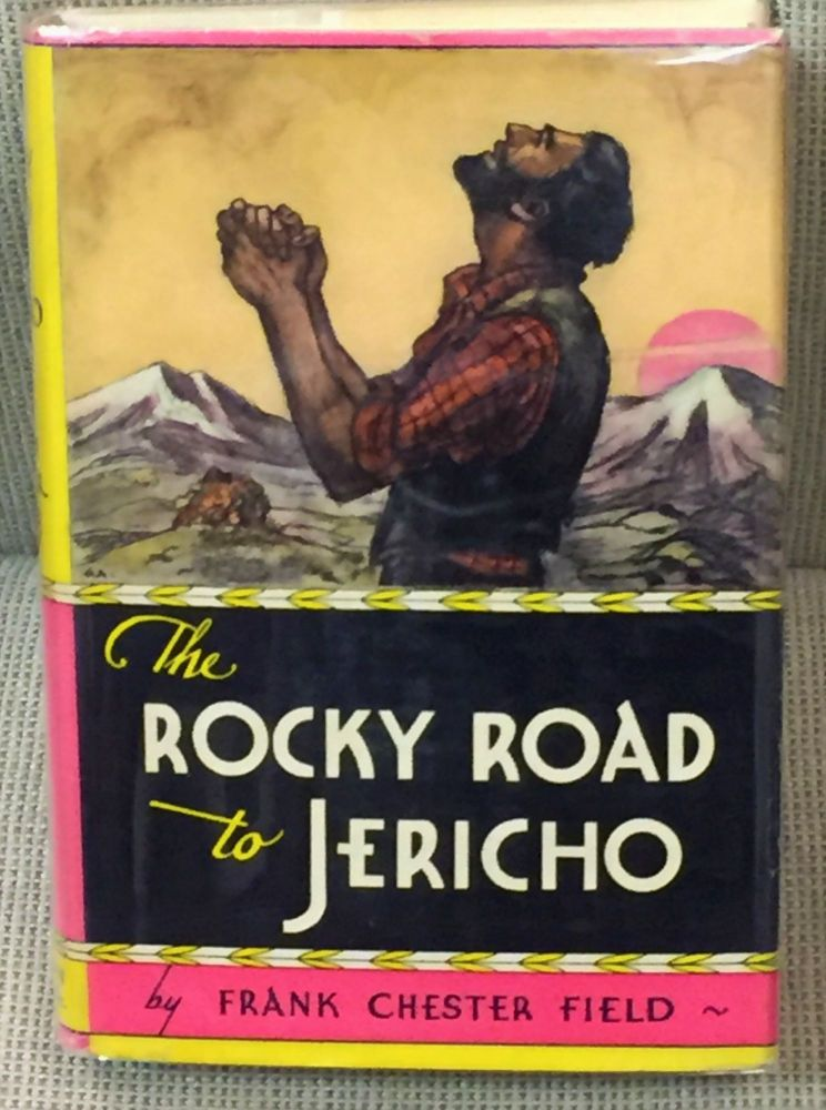 The Rocky Road to Jericho. Frank Chester Field.