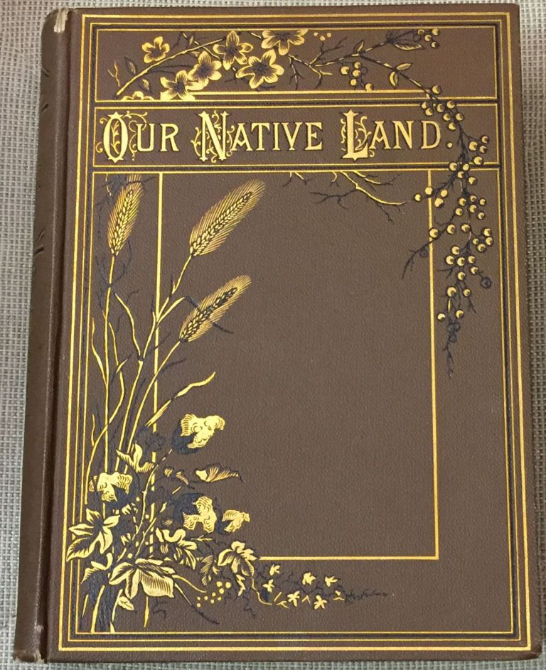 Our Native Land: or, Glances at American Scenery and Places with Sketches of Life and Character. George T. Ferris.