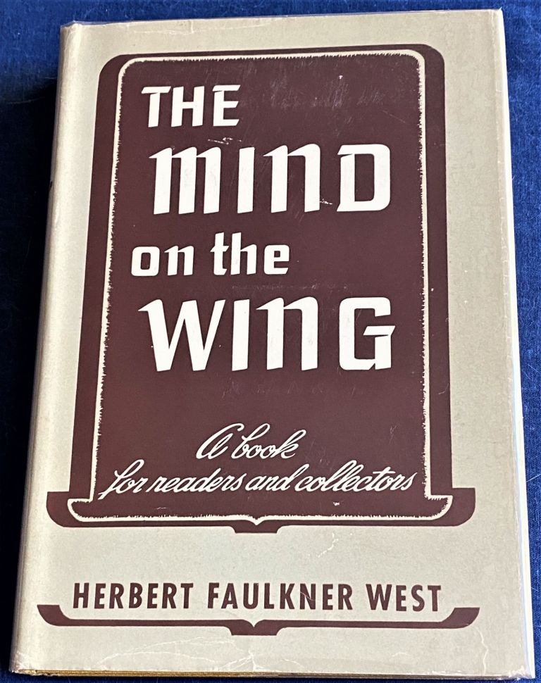 The Mind on the Wing, A Book for Readers and Collectors. Herbert Faulkner West.