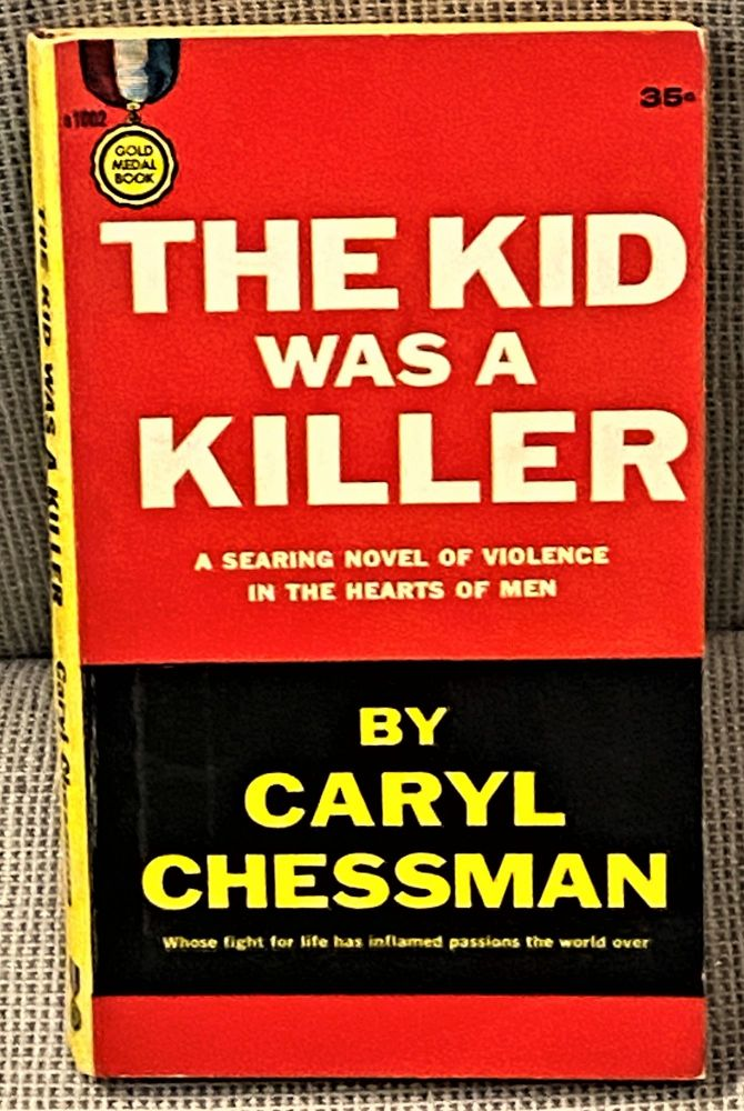 The Kid was a Killer. Caryl Chessman.