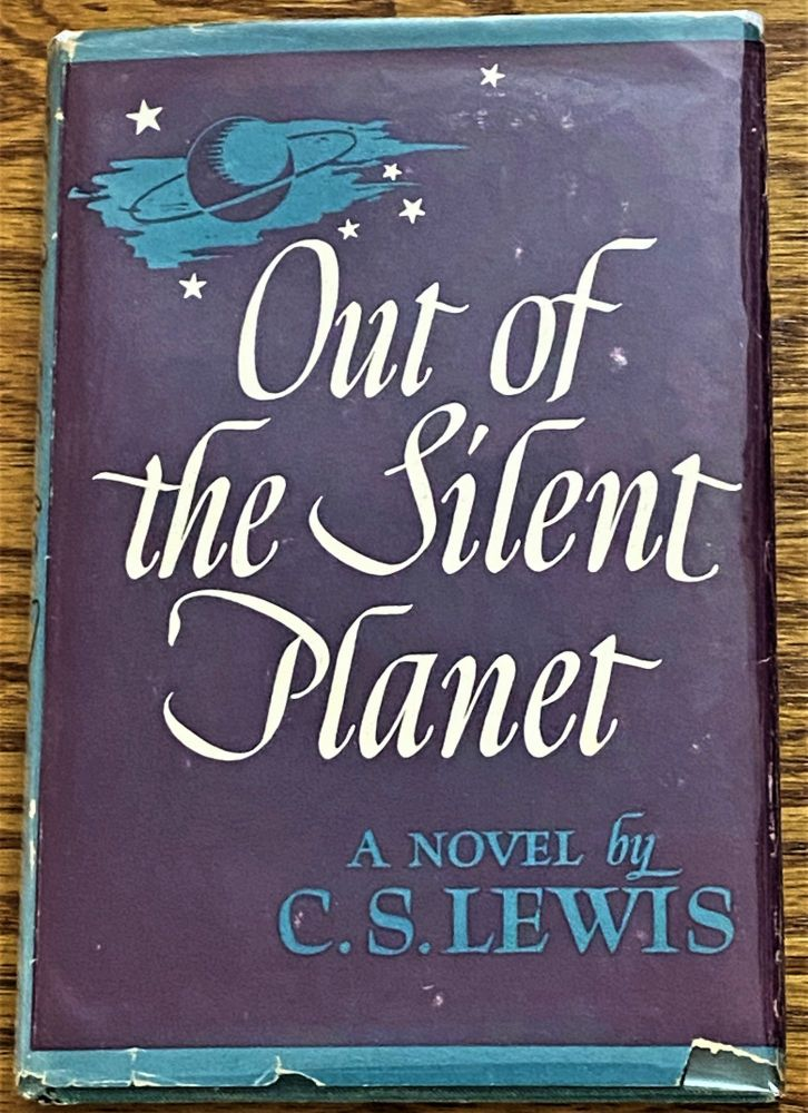 Out of the Silent Planet. C S. Lewis.