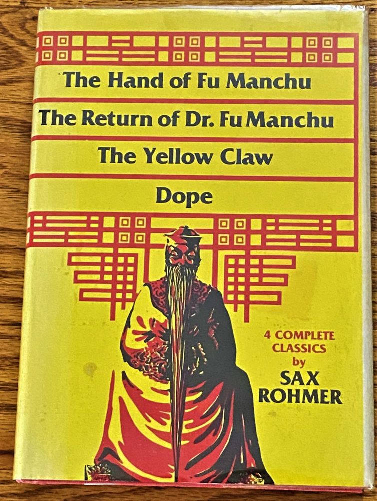 The Hand of Fu Manchu, The Return of Dr. Fu Manchu, The Yellow Claw, Dope, Four Complete Classics. Sax Rohmer.