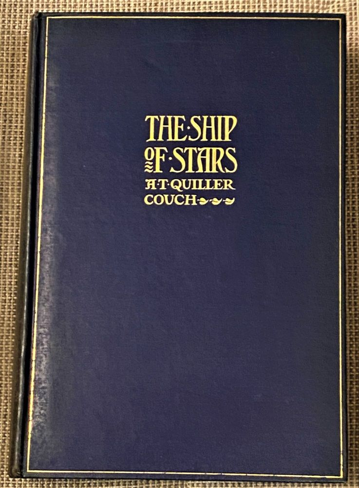 The Ship of Stars. A T. Quiller-Couch, Q.