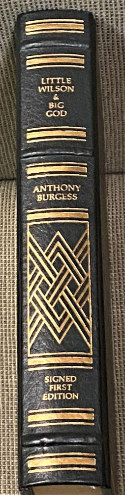Little Wilson & Big God, Being the First Part of the Confessions of Anthony Burgess. Anthony Burgess.