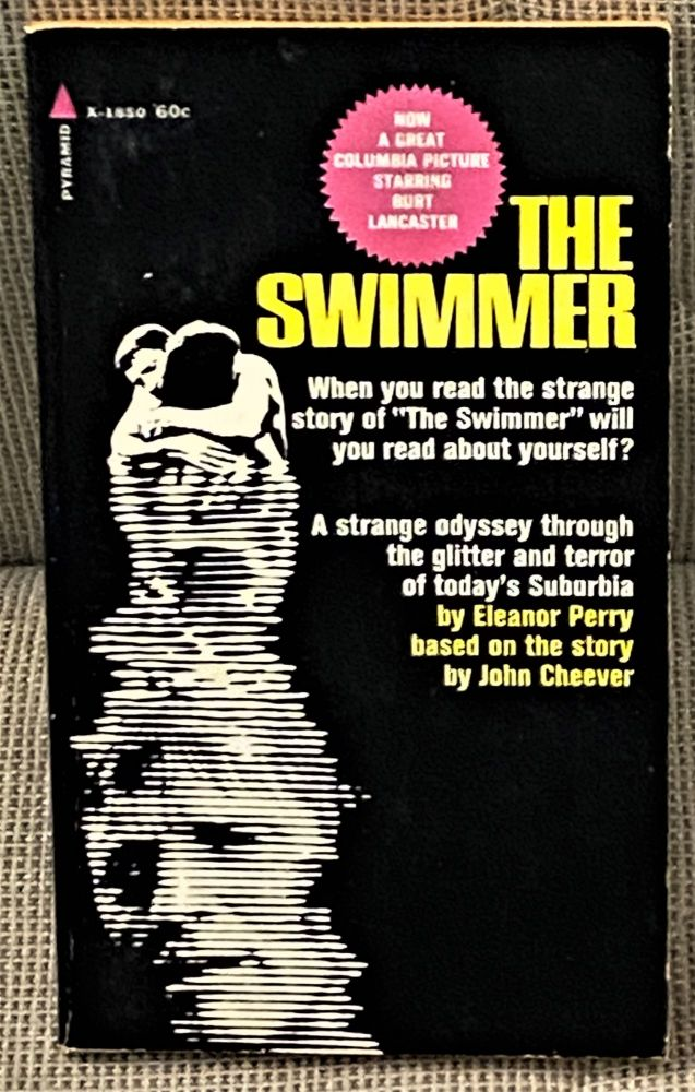 The Swimmer. Eleanor Perry, Based on a., John Cheever.