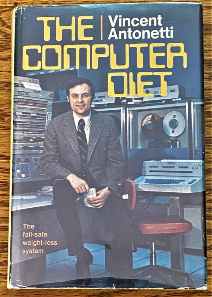 The Computer Diet, A Weight Control Guide. Vincent Antonetti.