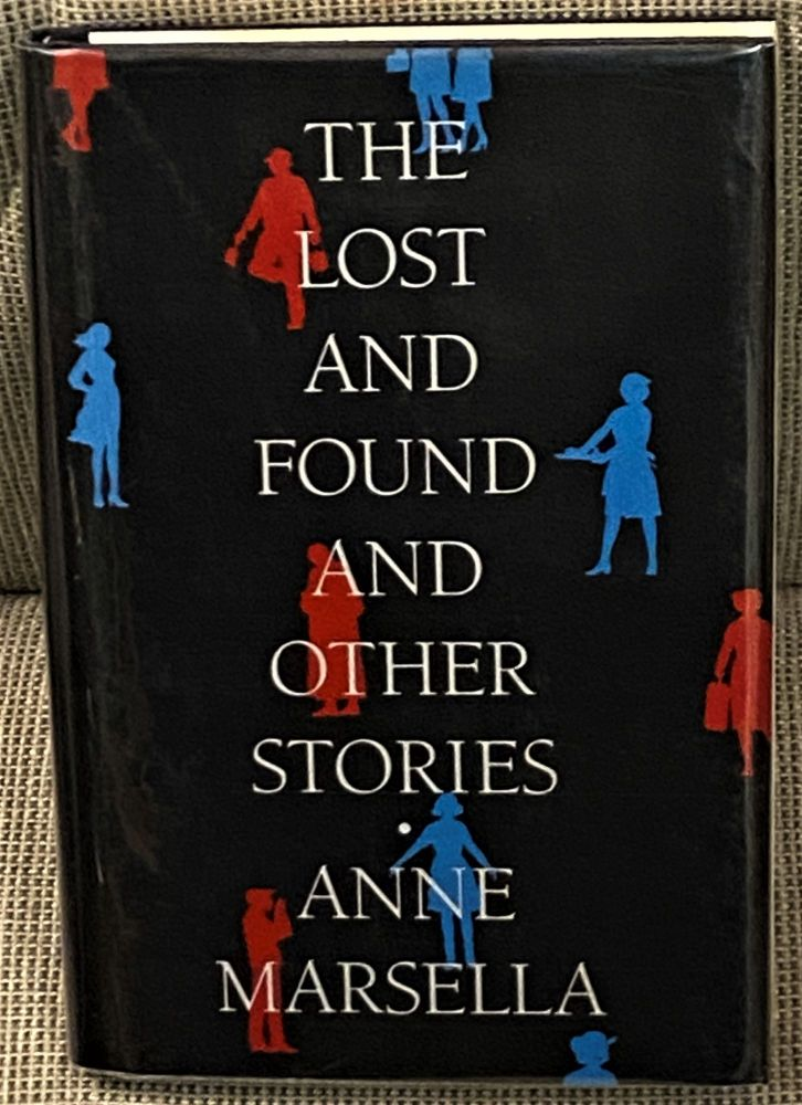 The Lost and Found and Other Stories. Anne Marsella.