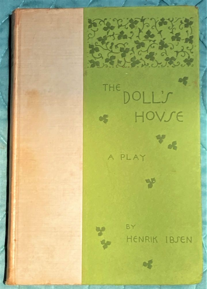 The Doll's House, A Play. Henrik Ibsen.