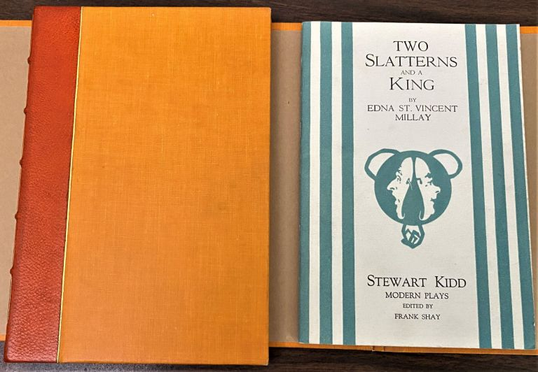 Two Slatterns and a King, A Moral Interlude. Edna St. Vincent Millay, Frank Shay.