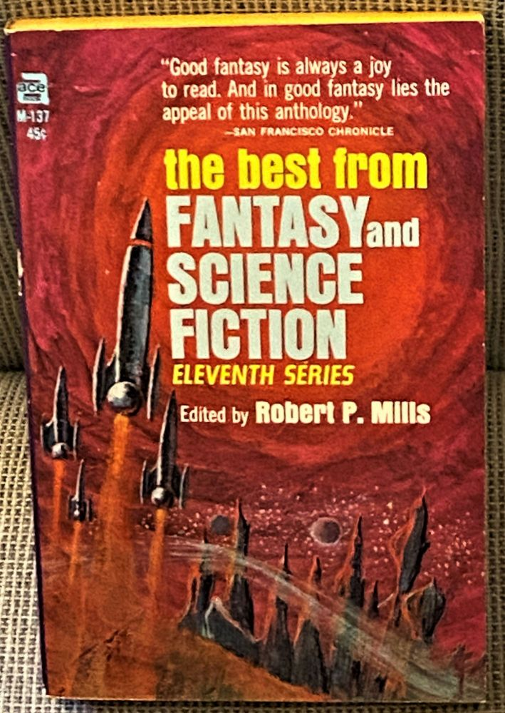 The Best from Fantasy and Science Fiction Eleventh Series. Robert P. Mills.