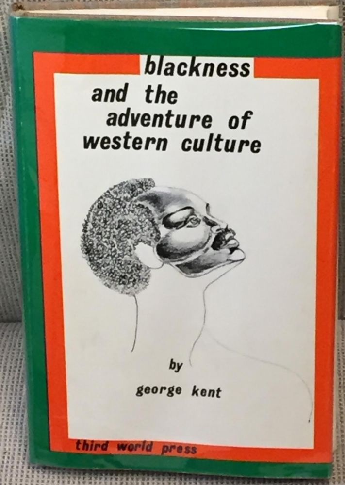 Blackness and the Adventure of Western Culture. George Kent.