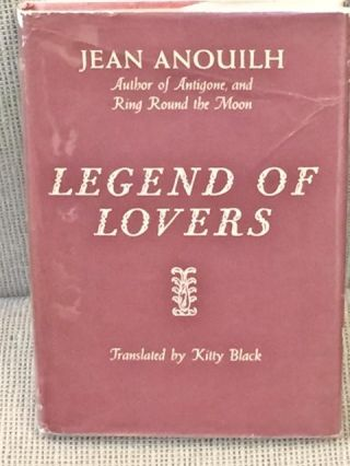 Legend of Lovers. Jean ANOUILH