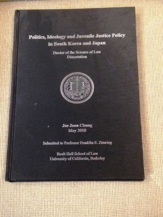 Politics, Ideology and Juvenile Justice Policy in South Korea and Japan. Jae Joon Chung,...