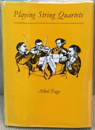 Playing String Quartets. Athol Page
