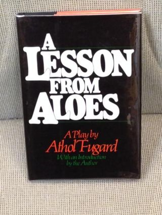 A Lesson from Aloes. Athol Fugard