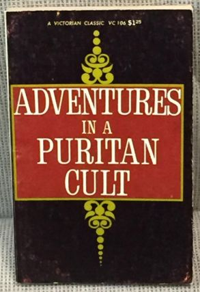 Adventures in a Puritan Cult. Anonymous