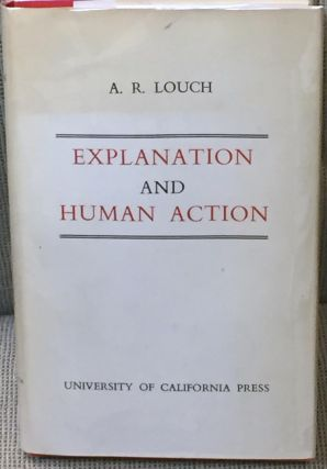Explanation and Human Action. A. R. Louch
