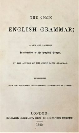 The Comic English Grammar; a New and Facetious Introduction to the English Tongue