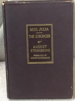 Plays By August Strindberg, Miss Julia, the Stronger. August Strindberg, Edwin Bjorkman