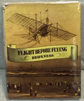 Flight Before Flying. David W. Wragg