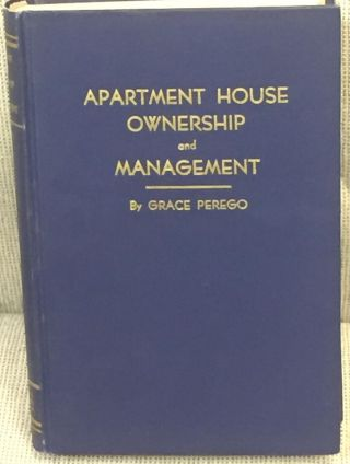 Apartment House Ownership and Management. Grace Perego