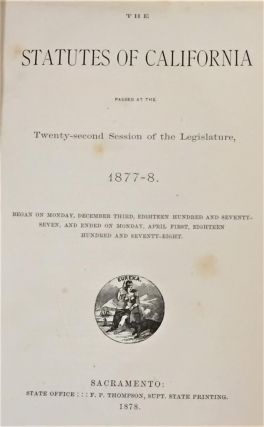 The Statutes of California Passed at the Twenty-Second Session of