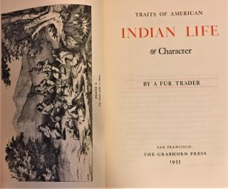 Traits of American Indian Life & Character. A Fur Trader
