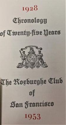 Chronology of Twenty-five Years the Roxburghe Club of San Francisco, 1928-1953