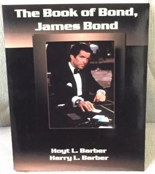 The Book of Bond, James Bond. Hoyt L. Barber, Harry L. Barber