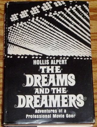 The Dreams and the Dreamers, Adventures of a Professional Movie Goer. Hollis Alpert