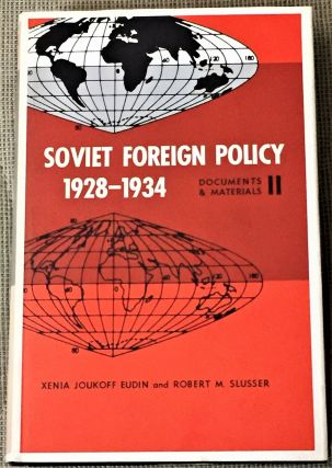 Soviet Foreign Policy 1928-1934 Documents & Materials II. Xenia Joukoff Eudin, Robert M. Slusser