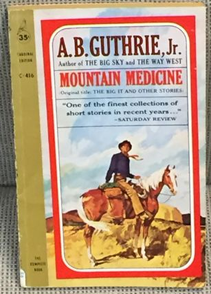 Mountain Medicine. A. B. Guthrie Jr