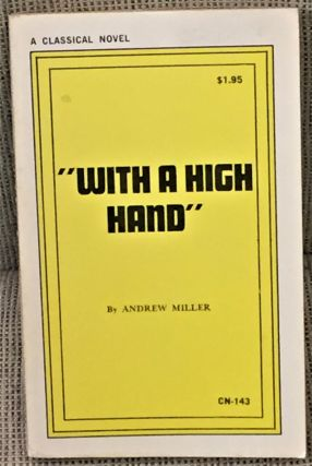 With a High Hand. Andrew Miller