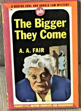 The Bigger They Come. A A. Fair