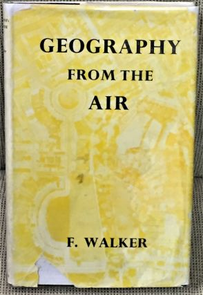 Geography from the Air. F. Walker