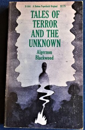 Tales of Terror and the Unknown. Algernon Blackwood