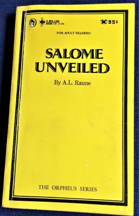Salome Unveiled. A L. Raune
