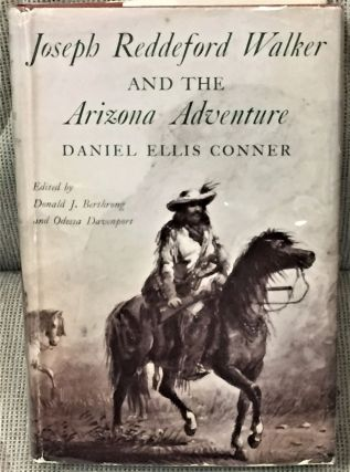 Joseph Reddeford Walker and the Arizona Adventure. Daniel Ellis Conner