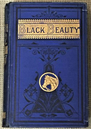 Black Beauty; The Autobiography of a Horse. A. Sewell