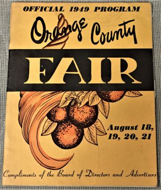 Official 1949 Program Orange County Fair, August 18, 19, 20, 21. 32nd District Agricultural...